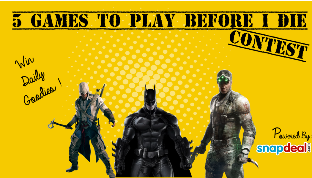 5 Games to Play before I Die Contest