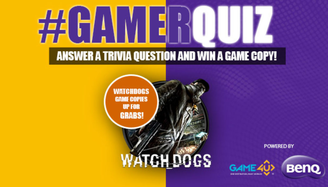 Participate in Gamer Quiz to WIN Watchdogs Game Copies :)