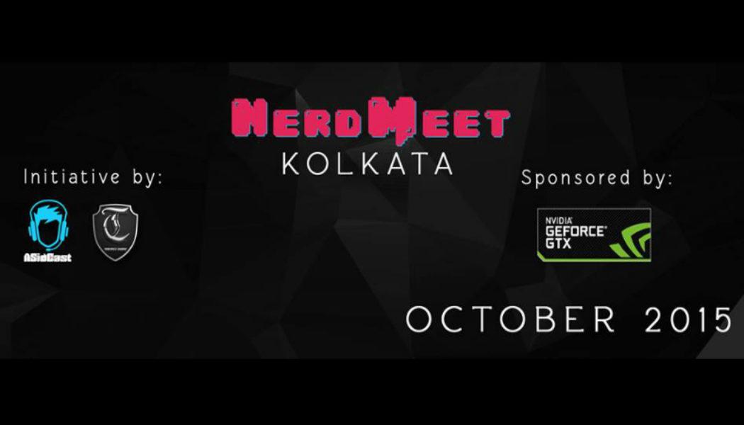 NerdMeet: Gaming Event For Kolkata Gamers