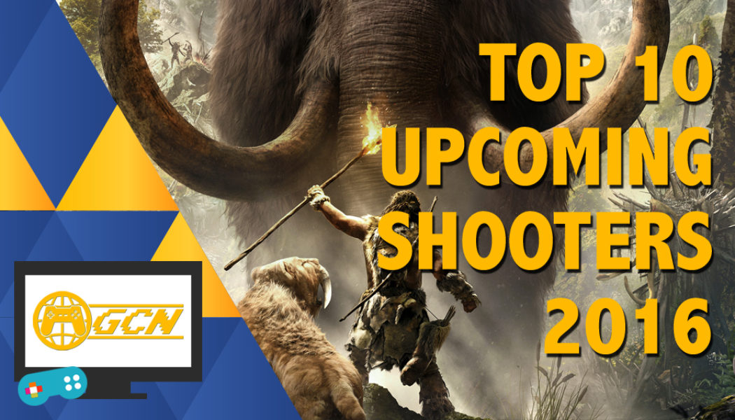 Top 10 Shooter Games of 2016 | UPCOMING