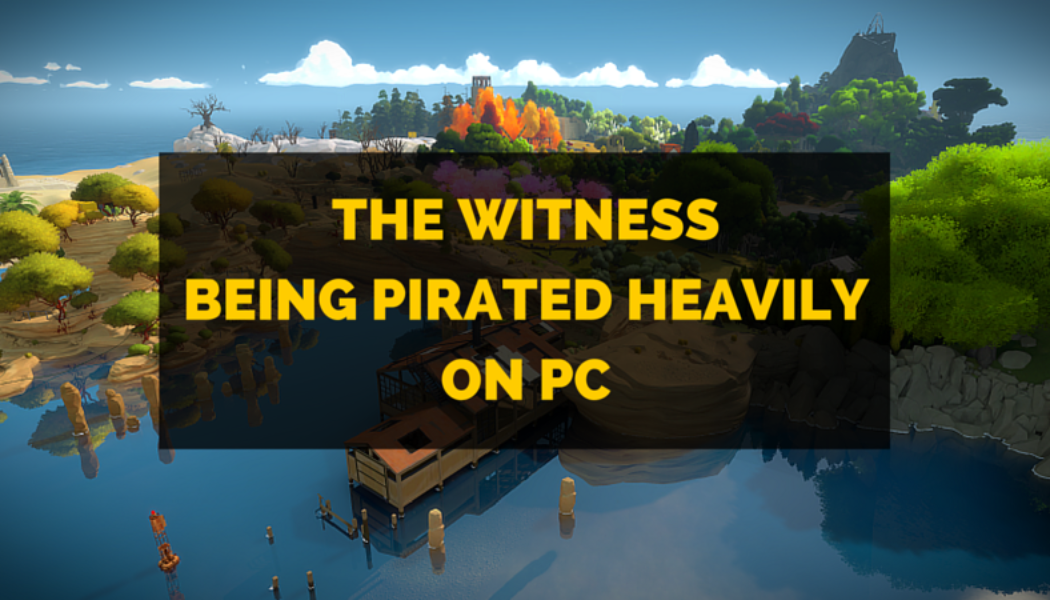 The Witness Being Pirated Heavily On PC