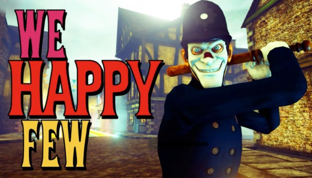 We Happy Few: An Upcoming Survival, Psychological, Thriller Game From The Devs Of Contrast