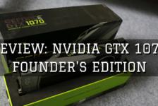 Review: NVIDIA GTX 1070 Founder's Edition