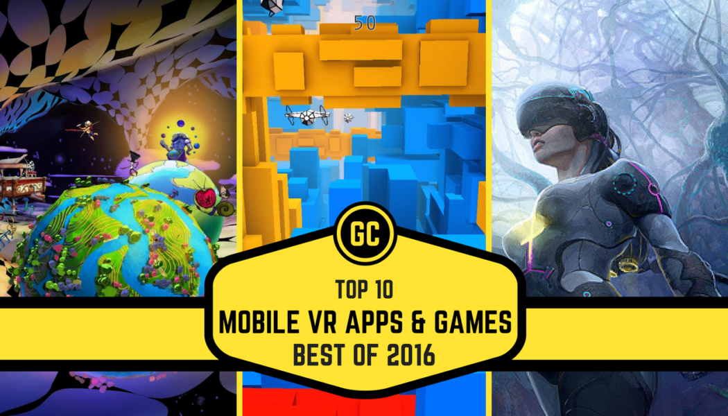 Best Of 2016: Top 10 Mobile VR Games And Apps of 2016