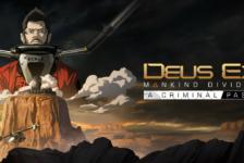 Deus Ex Mankind Divided 'A Criminal Past' DLC Out February 23