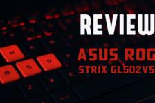 Review: ASUS ROG Strix GL502VS Gaming Laptop