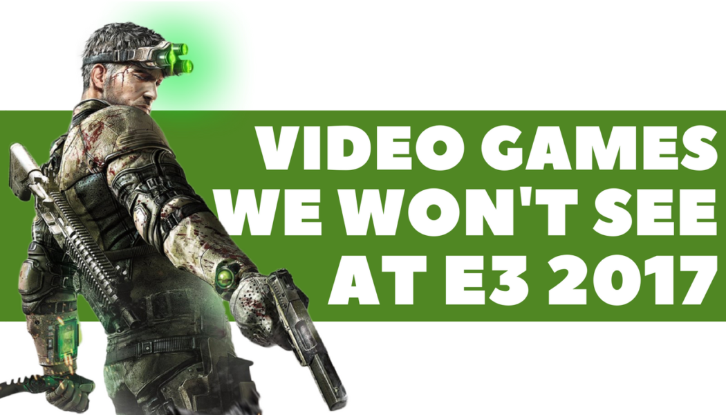Top 10 Video Games We Probably Won't See At E3 2017
