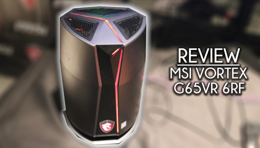 Review: MSI Vortex G65VR 7RF