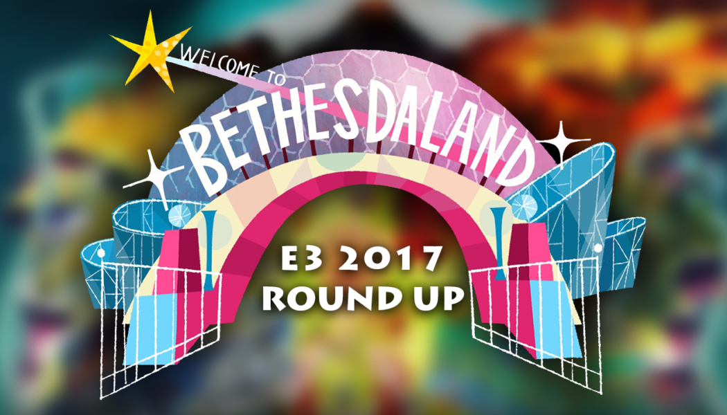 E3 2017 Highlights: Bethesda Press Conference