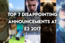 The Top 7 Most Disappointing Announcements At E3 2017
