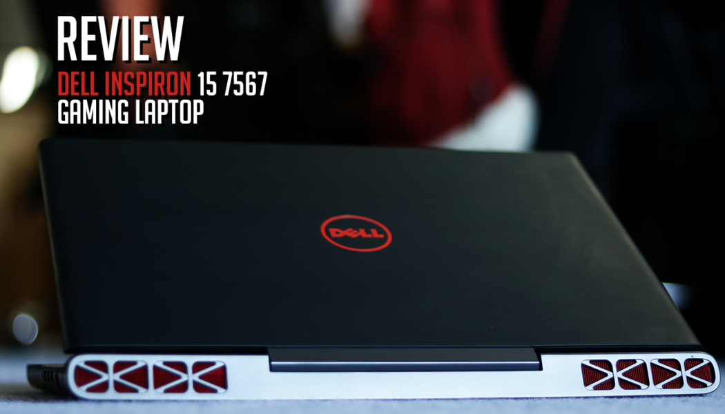 Review: Dell Inspiron 15 7567 Gaming Laptop