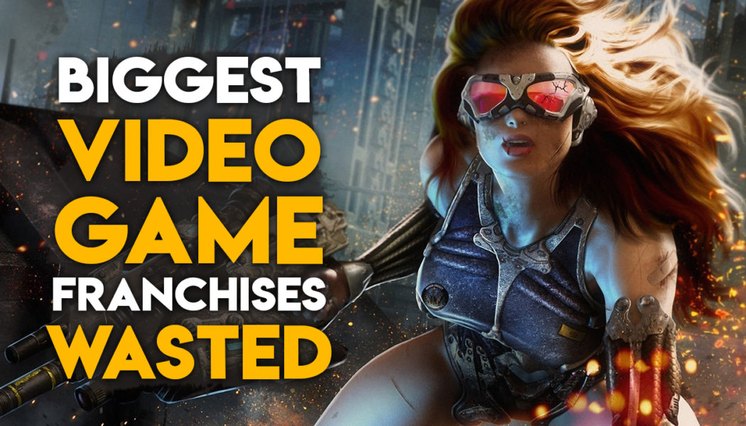 Top 10 Biggest Video Game Franchises That Are Being Wasted Right Now