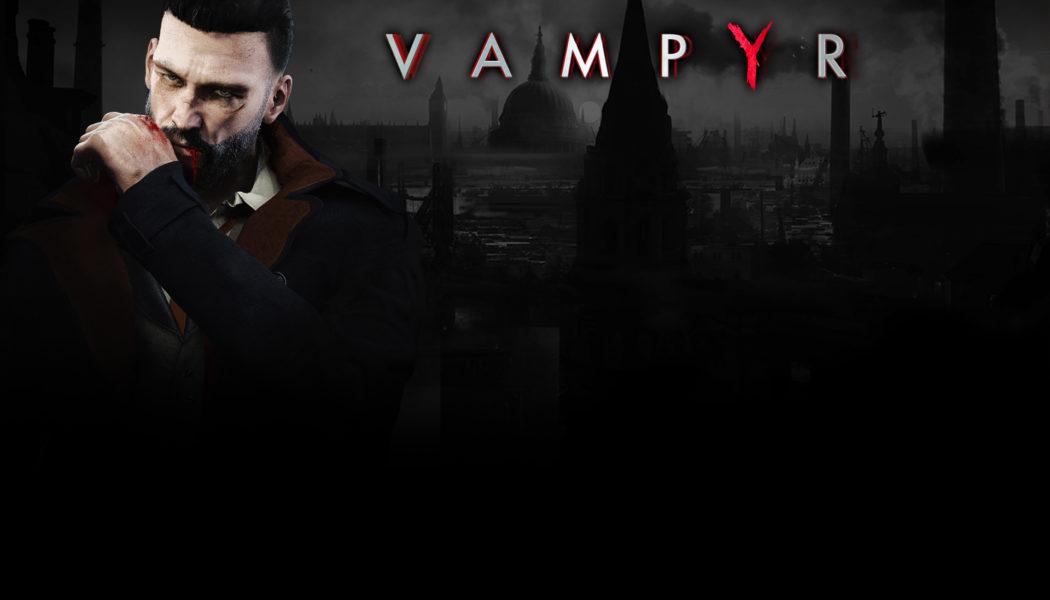 Vampyr Delayed to Spring 2018