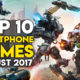 Top 10 Best Smartphone Games – August 2017