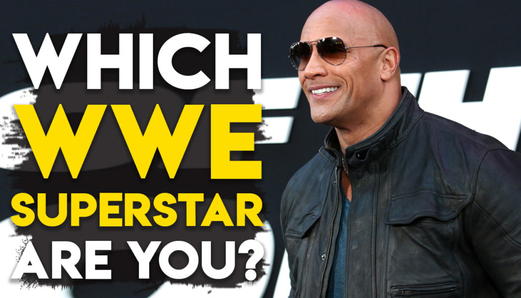 Which WWE Superstar Are You?