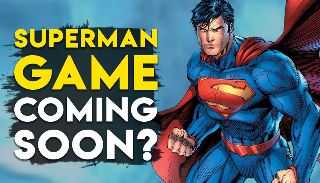 Arkham Developers Working On New Superman Game, Reveal Coming Soon