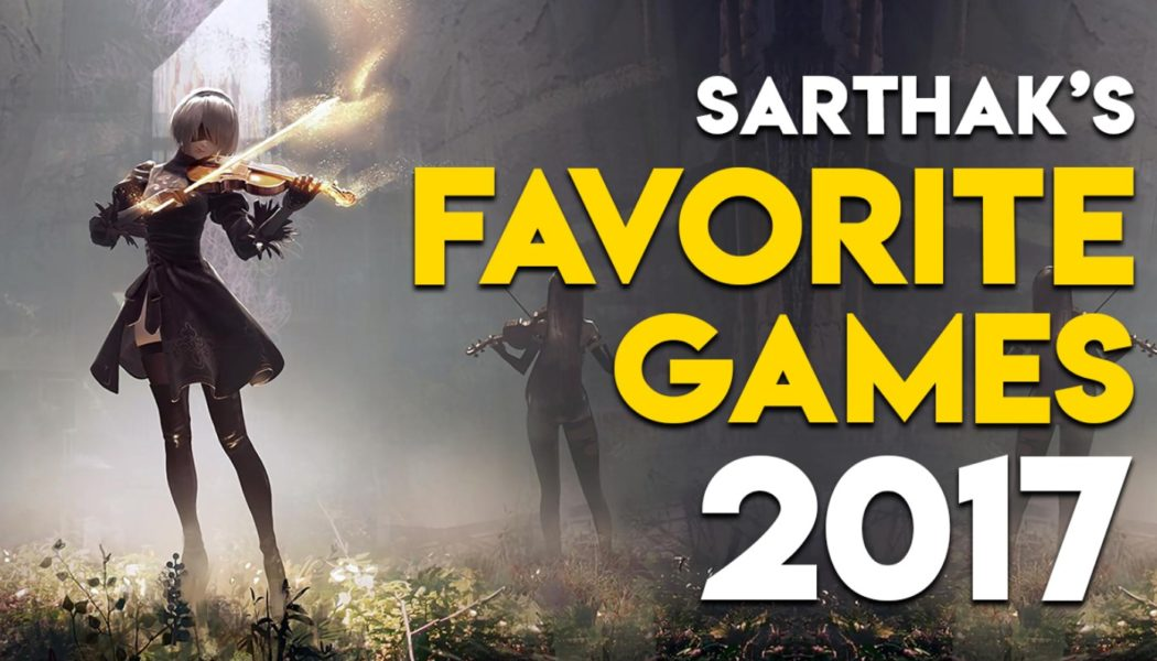 Sarthak's Top 10 Favorite Games Of 2017