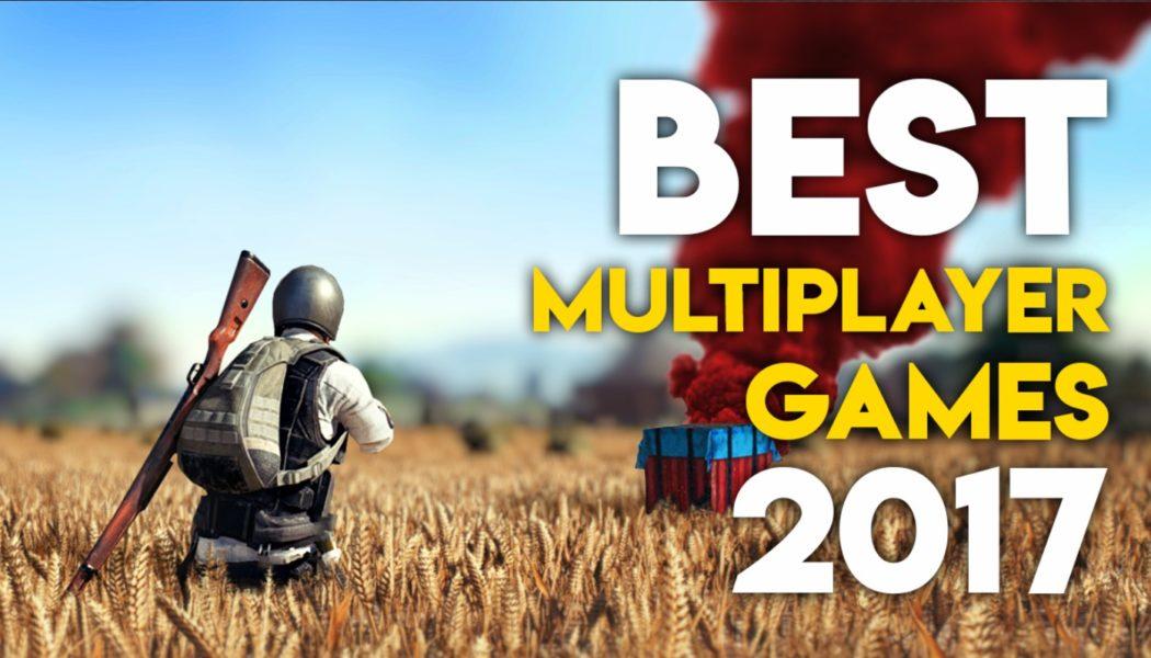 Top 10 Best Multiplayer Games Of 2017