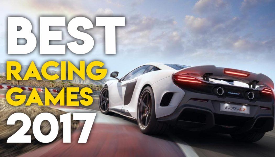 The Top 10 Best Racing Games Of 2017