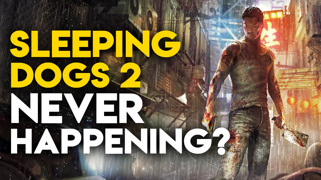 Here's Why We'll Never Get To Play Sleeping Dogs 2 ...