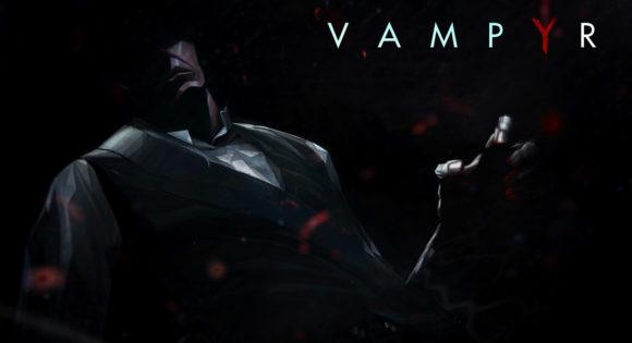 Vampyr Developer Diary Series 'Episode I: Making Monsters'