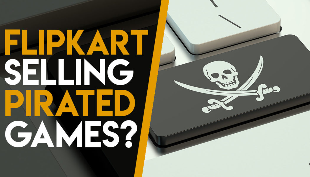 Flipkart Caught Selling Pirated Games To Buyers?