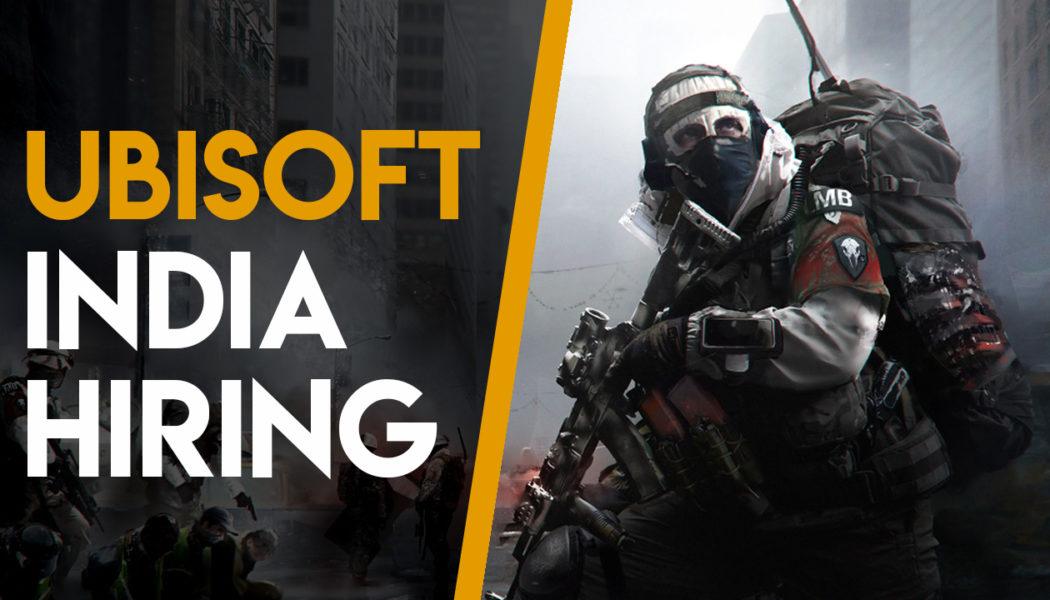 Ubisoft Mumbai Recruitment Drive: Coming this month to Hyderabad & Delhi